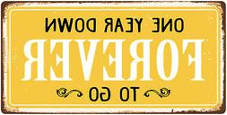 """987HS One Year Down Forever To Go 5""""x10"""" Aluminum Hanging No"""