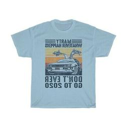 Back To The Future Tee Marty Whatever Happens Don't Ever Go