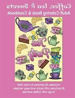 Coffee, Tea & Sweets : Adult Coloring Book: Including 30 Rec
