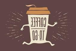 Coffee To Go Funny Art Print Poster 24x36 inch