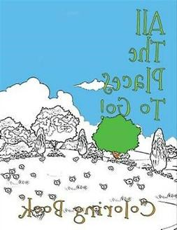 Coloring Book: All the Places to Go!, Brand New, Free shippi