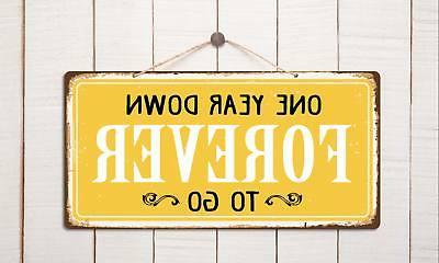 987HS One Year Down Forever Aluminum Hanging Novelty