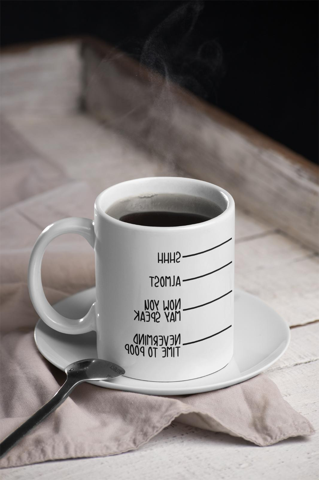 Shhh Now May Have To Go Funny Mug