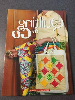 Quilting To Go Patterns Instructions 2003 Color Hardcover