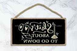 s about to go down funny bathroom quote wood sign unframed w