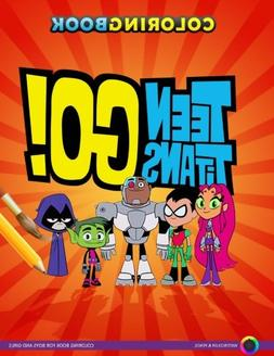 Teen Titans Coloring Book: Coloring book for boys and girls