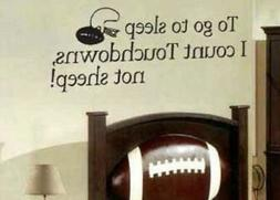 To Go To Sleep I Count Touchdowns Not Sheep Wall Decal